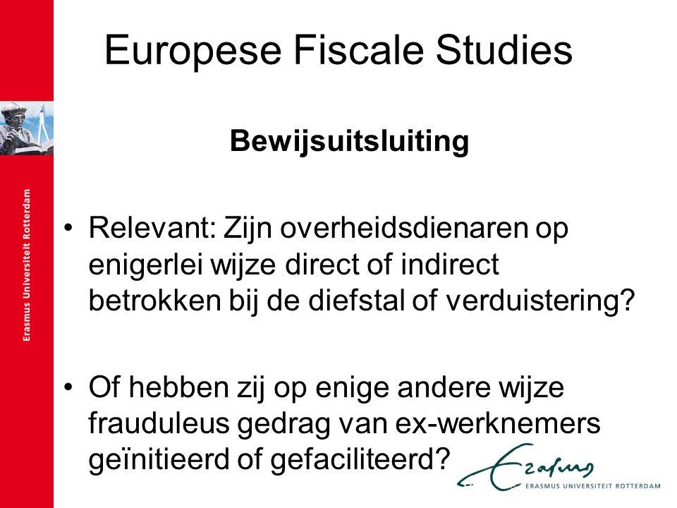 Europese Fiscale Studies Bewijsuitsluiting Relevant: Zijn overheidsdienaren op enigerlei wijze direct of indirect betrokken bij de diefstal of verduis