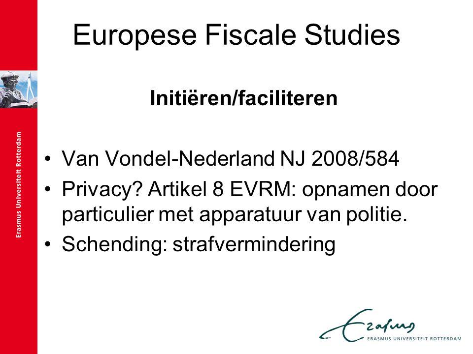 Europese Fiscale Studies Initiëren/faciliteren Van Vondel-Nederland NJ 2008/584 Privacy? Artikel 8 EVRM: opnamen door particulier met apparatuur van p