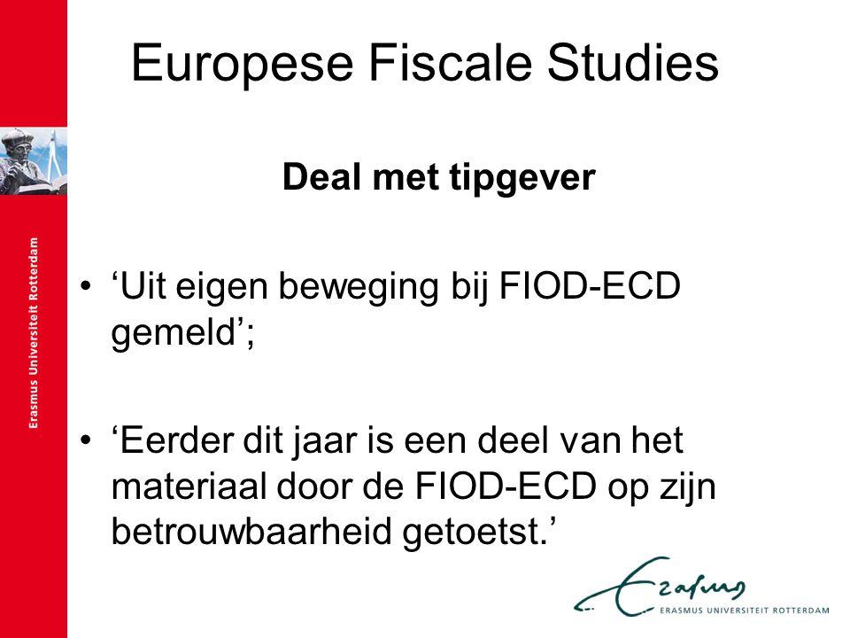 Europese Fiscale Studies Deal met tipgever 'Uit eigen beweging bij FIOD-ECD gemeld'; 'Eerder dit jaar is een deel van het materiaal door de FIOD-ECD o