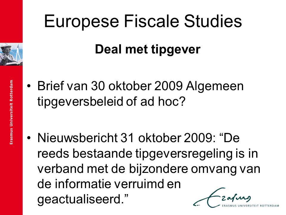 """Europese Fiscale Studies Deal met tipgever Brief van 30 oktober 2009 Algemeen tipgeversbeleid of ad hoc? Nieuwsbericht 31 oktober 2009: """"De reeds best"""
