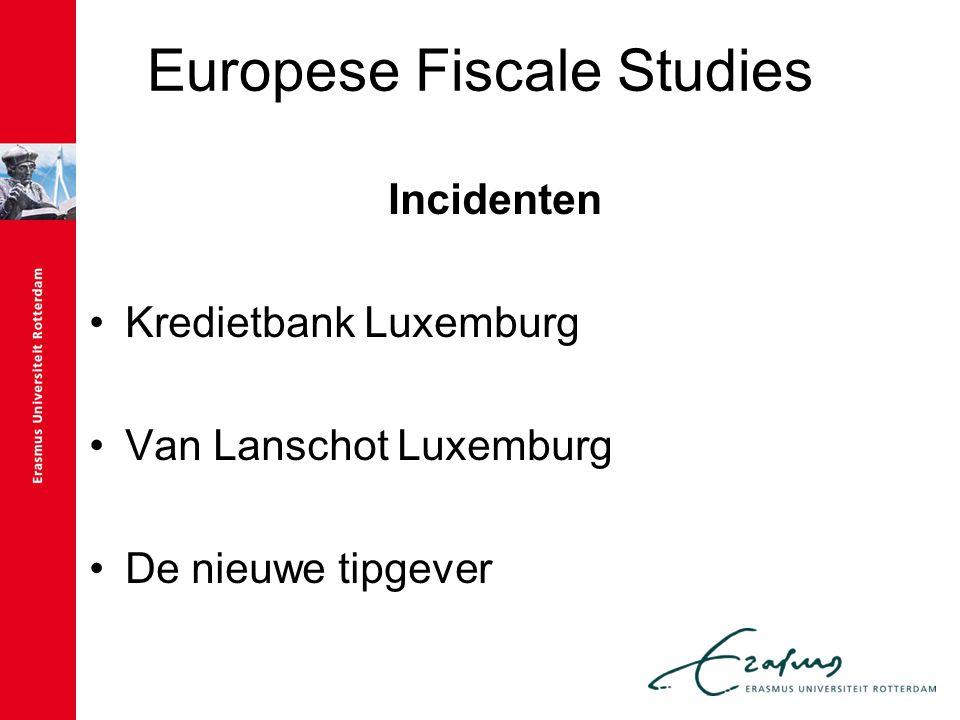 Europese Fiscale Studies Initiëren/faciliteren Van Vondel-Nederland NJ 2008/584 Privacy.