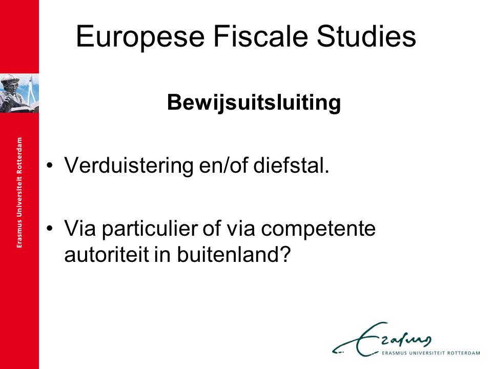 Europese Fiscale Studies Bewijsuitsluiting Verduistering en/of diefstal. Via particulier of via competente autoriteit in buitenland?