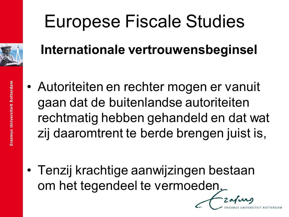 Europese Fiscale Studies Internationale vertrouwensbeginsel Autoriteiten en rechter mogen er vanuit gaan dat de buitenlandse autoriteiten rechtmatig h