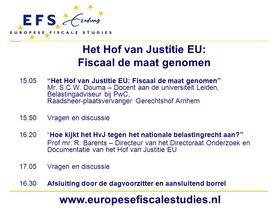 www.europesefiscalestudies.nl Respectvol doel De idee van een 'dubbele neutraliteit' Fiscale maatregelen moeten een doel hebben dat extern is aan het veroorzaken van een nadeel Het vrije verkeer moet de interne en externe doelstellingen van het belastingstelsel respecteren Vgl.