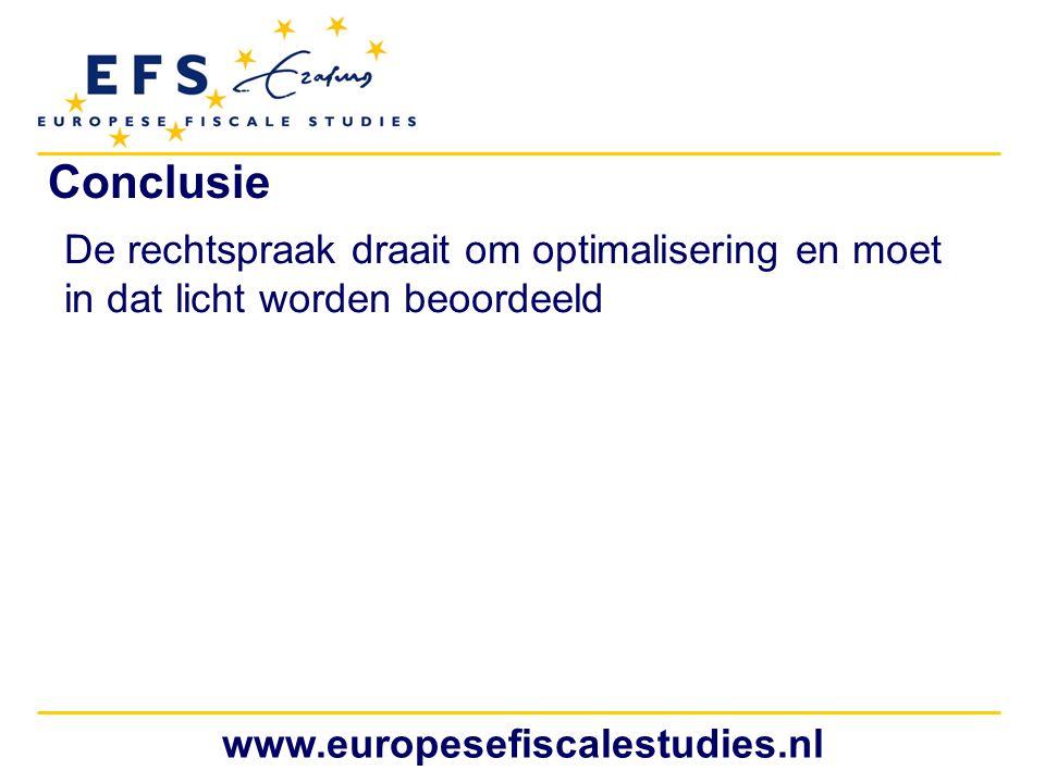 www.europesefiscalestudies.nl Conclusie De rechtspraak draait om optimalisering en moet in dat licht worden beoordeeld