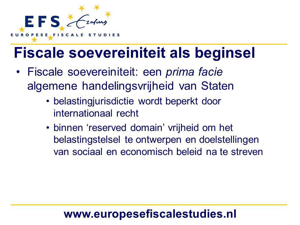 www.europesefiscalestudies.nl Fiscale soevereiniteit als beginsel Fiscale soevereiniteit: een prima facie algemene handelingsvrijheid van Staten belas