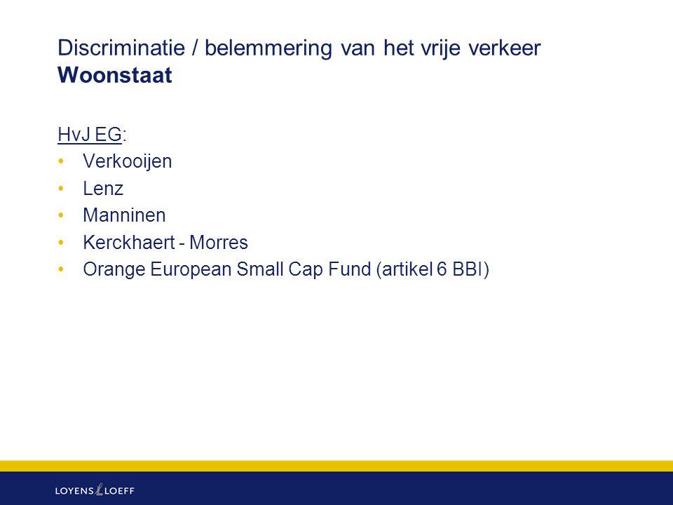 Discriminatie / belemmering van het vrije verkeer Woonstaat HvJ EG: Verkooijen Lenz Manninen Kerckhaert - Morres Orange European Small Cap Fund (artik
