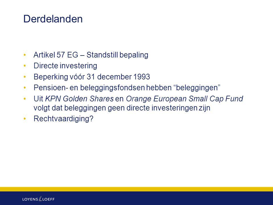 "Derdelanden Artikel 57 EG – Standstill bepaling Directe investering Beperking vóór 31 december 1993 Pensioen- en beleggingsfondsen hebben ""beleggingen"