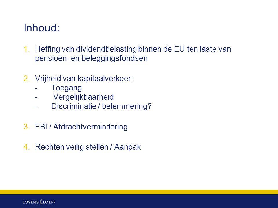 Inhoud: 1.Heffing van dividendbelasting binnen de EU ten laste van pensioen- en beleggingsfondsen 2.Vrijheid van kapitaalverkeer: -Toegang - Vergelijk