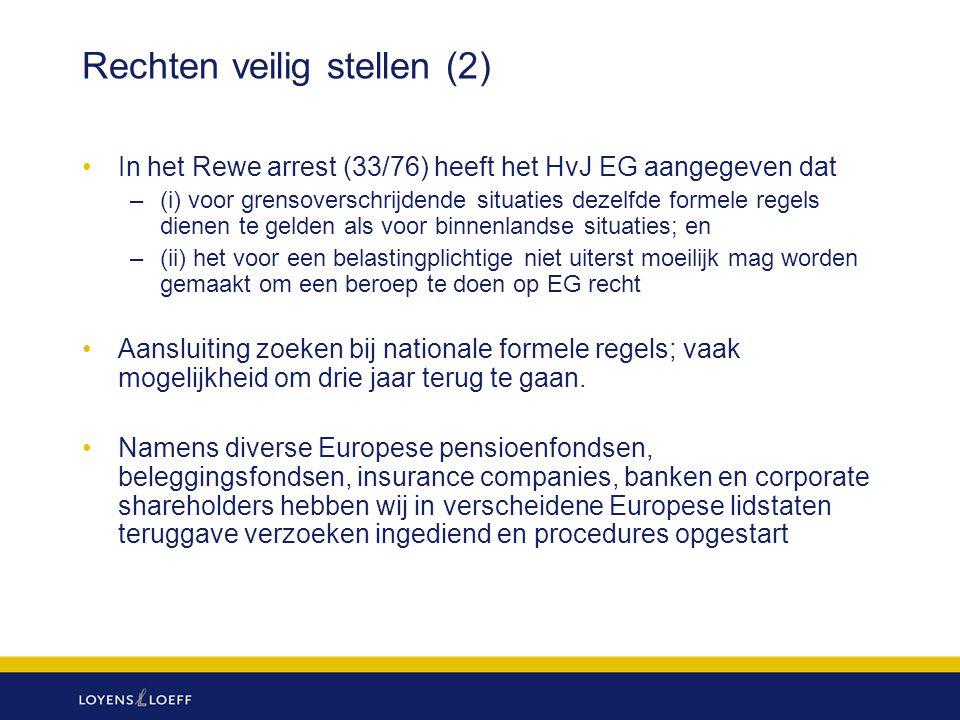 Rechten veilig stellen (2) In het Rewe arrest (33/76) heeft het HvJ EG aangegeven dat –(i) voor grensoverschrijdende situaties dezelfde formele regels