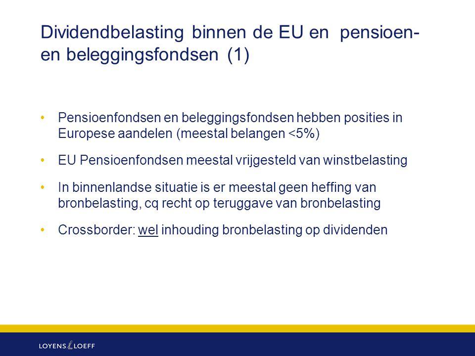 Dividendbelasting binnen de EU en pensioen- en beleggingsfondsen (1) Pensioenfondsen en beleggingsfondsen hebben posities in Europese aandelen (meesta