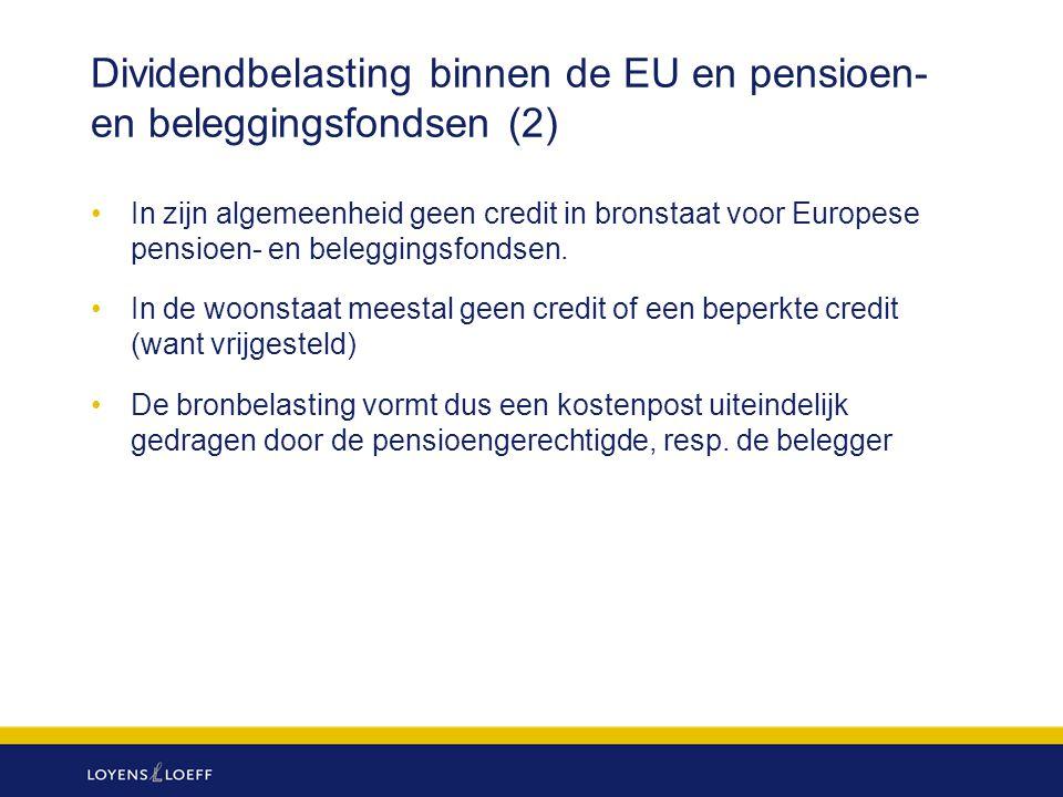 Dividendbelasting binnen de EU en pensioen- en beleggingsfondsen (2) In zijn algemeenheid geen credit in bronstaat voor Europese pensioen- en beleggin