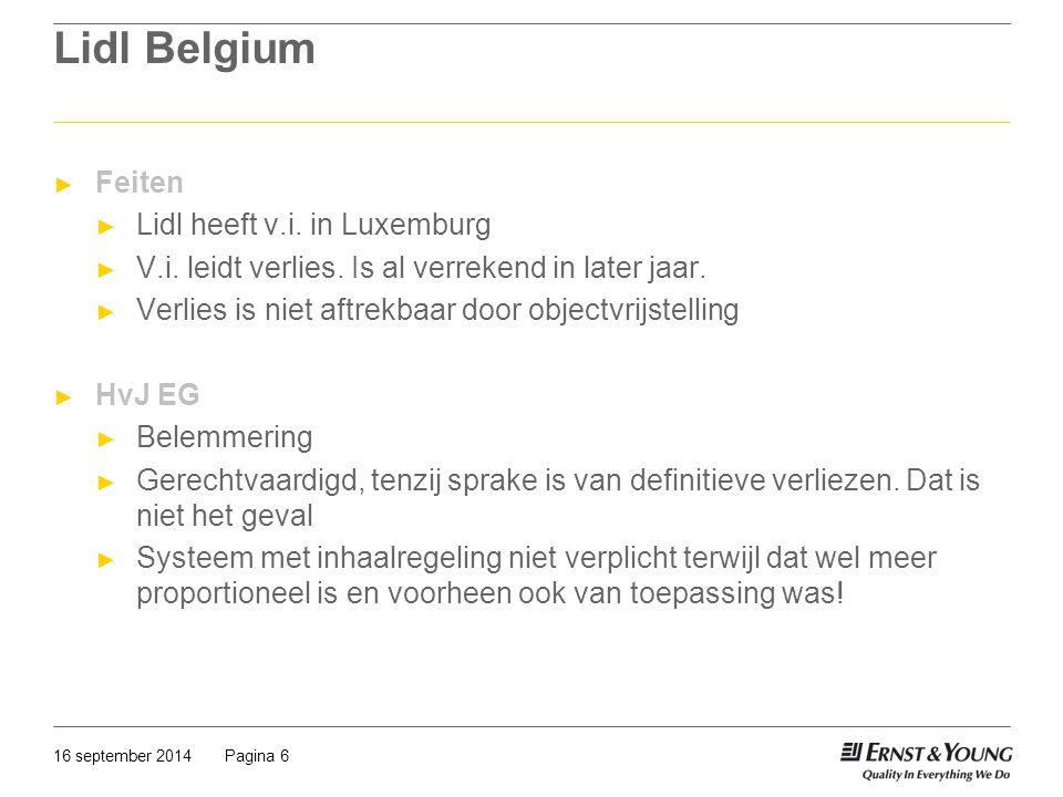 Pagina 616 september 2014 Lidl Belgium ► Feiten ► Lidl heeft v.i. in Luxemburg ► V.i. leidt verlies. Is al verrekend in later jaar. ► Verlies is niet