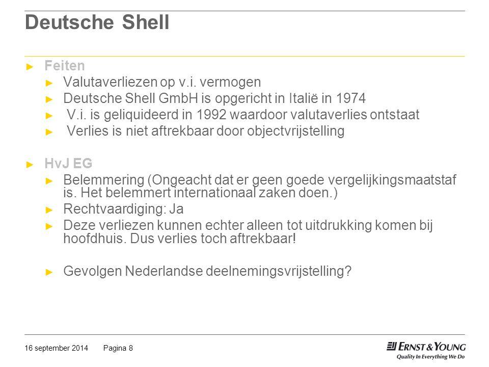 Pagina 816 september 2014 Deutsche Shell ► Feiten ► Valutaverliezen op v.i. vermogen ► Deutsche Shell GmbH is opgericht in Italië in 1974 ► V.i. is ge