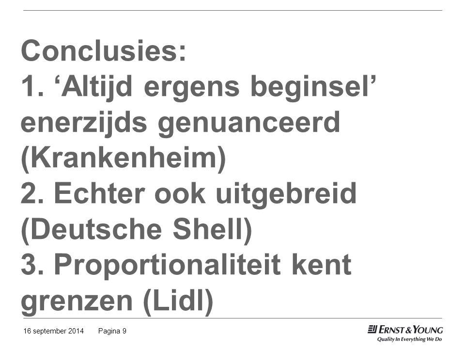 Pagina 916 september 2014 Conclusies: 1. 'Altijd ergens beginsel' enerzijds genuanceerd (Krankenheim) 2. Echter ook uitgebreid (Deutsche Shell) 3. Pro