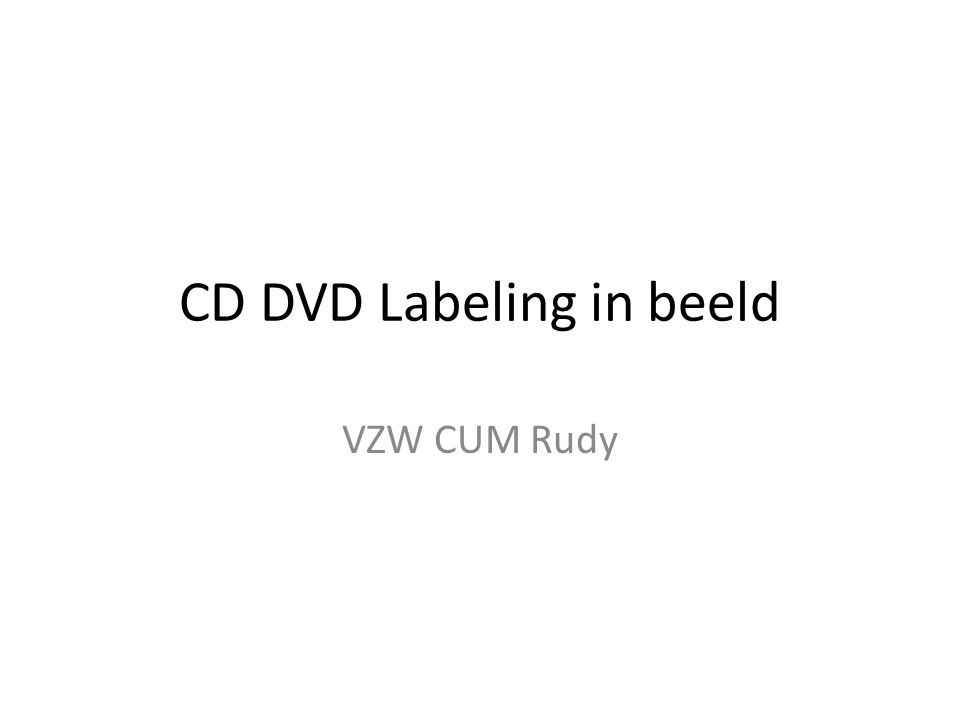 CD DVD Labeling in beeld VZW CUM Rudy