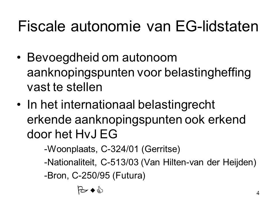4 Fiscale autonomie van EG-lidstaten Bevoegdheid om autonoom aanknopingspunten voor belastingheffing vast te stellen In het internationaal belastingrecht erkende aanknopingspunten ook erkend door het HvJ EG -Woonplaats, C-324/01 (Gerritse) -Nationaliteit, C-513/03 (Van Hilten-van der Heijden) -Bron, C-250/95 (Futura) PwC