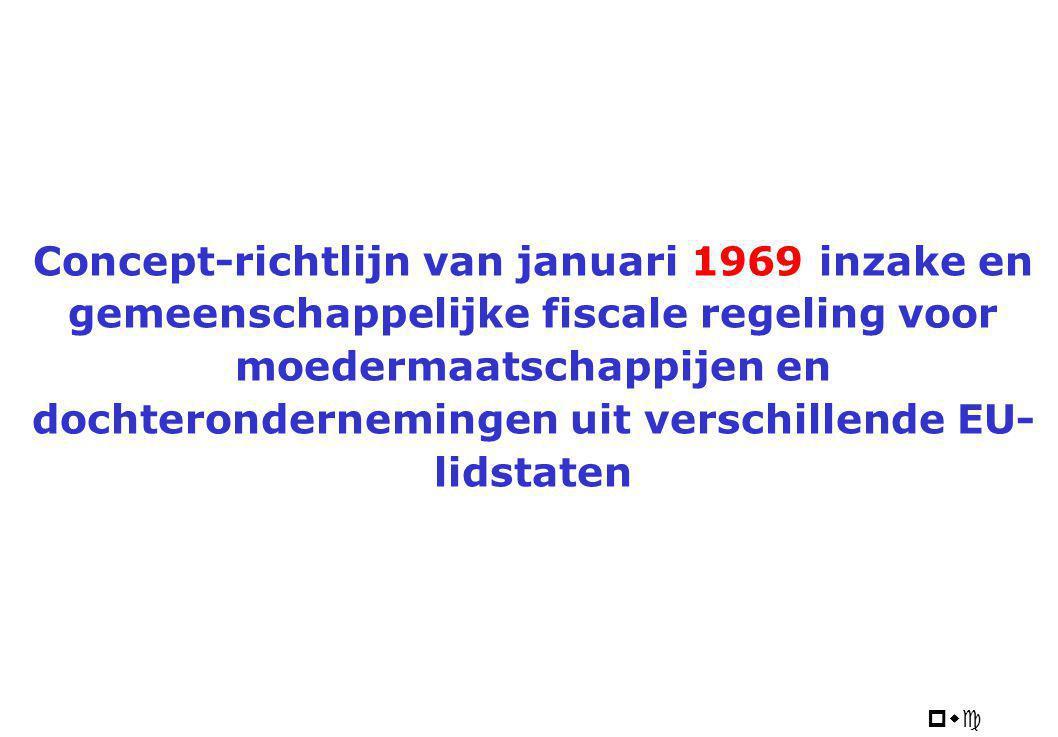 pwc Concept-richtlijn van januari 1969 inzake en gemeenschappelijke fiscale regeling voor moedermaatschappijen en dochterondernemingen uit verschillen