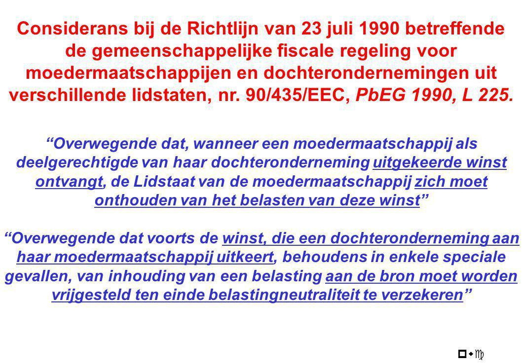 pwc Considerans bij de Richtlijn van 23 juli 1990 betreffende de gemeenschappelijke fiscale regeling voor moedermaatschappijen en dochterondernemingen