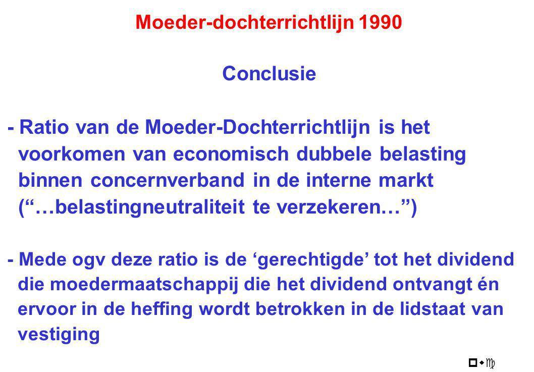 pwc Moeder-dochterrichtlijn 1990 Conclusie - Ratio van de Moeder-Dochterrichtlijn is het voorkomen van economisch dubbele belasting binnen concernverb