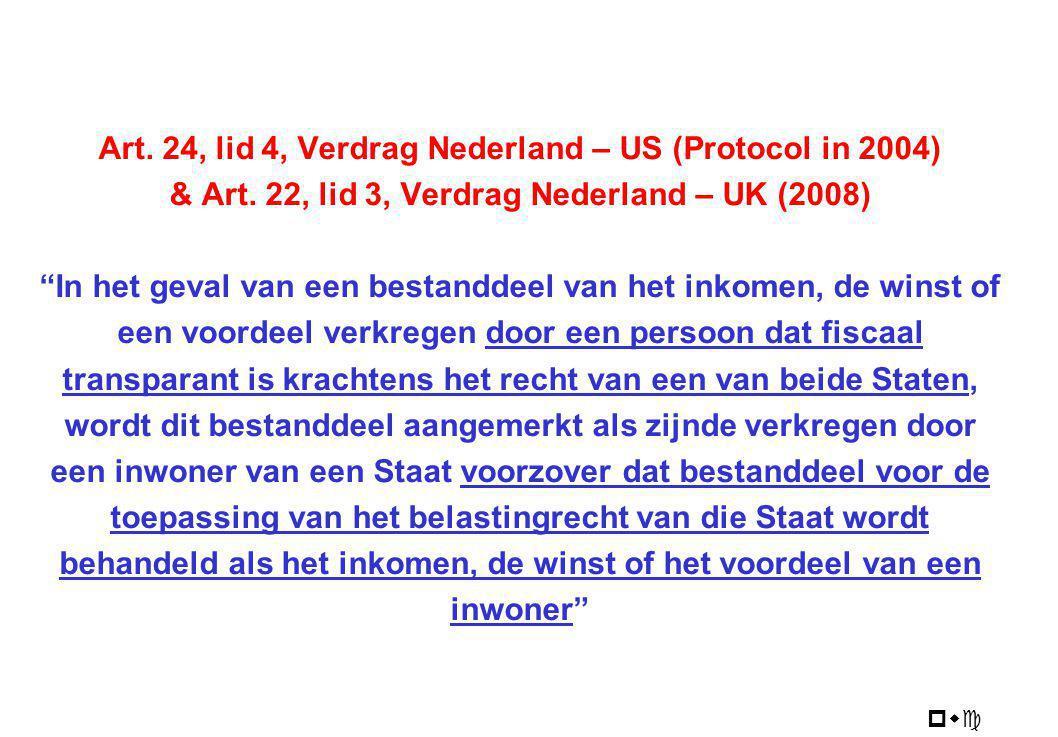 "pwc Art. 24, lid 4, Verdrag Nederland – US (Protocol in 2004) & Art. 22, lid 3, Verdrag Nederland – UK (2008) ""In het geval van een bestanddeel van he"