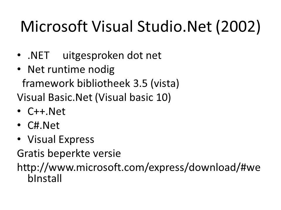 Small Basic v0.2 4 Mbyte groot Creert exe bestanden Laat interaktie toe met internet, bestanden 15 klasses Intellisense en instant context help http://msdn.microsoft.com/en- us/devlabs/cc950524.aspx http://msdn.microsoft.com/en- us/devlabs/cc950524.aspx