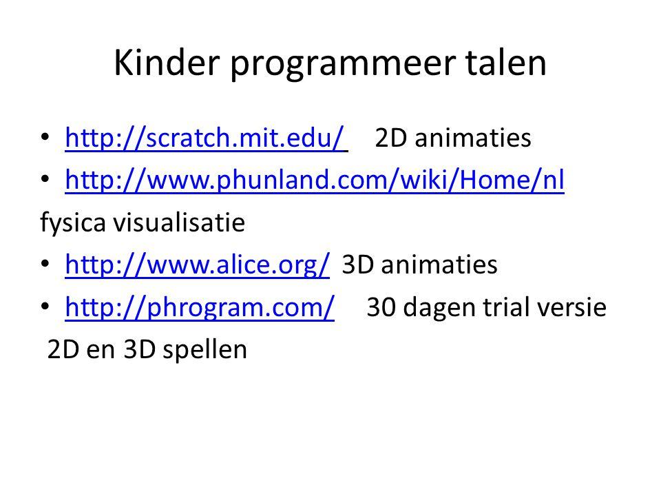 Kinder programmeer talen http://scratch.mit.edu/ 2D animaties http://scratch.mit.edu/ http://www.phunland.com/wiki/Home/nl fysica visualisatie http://