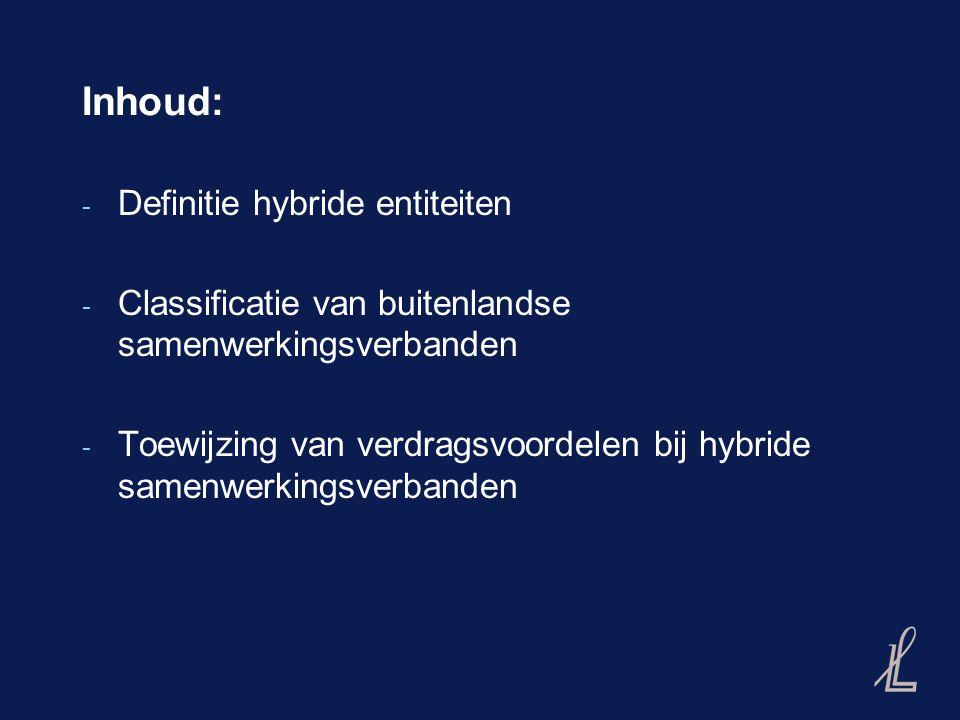Inhoud: - Definitie hybride entiteiten - Classificatie van buitenlandse samenwerkingsverbanden - Toewijzing van verdragsvoordelen bij hybride samenwerkingsverbanden