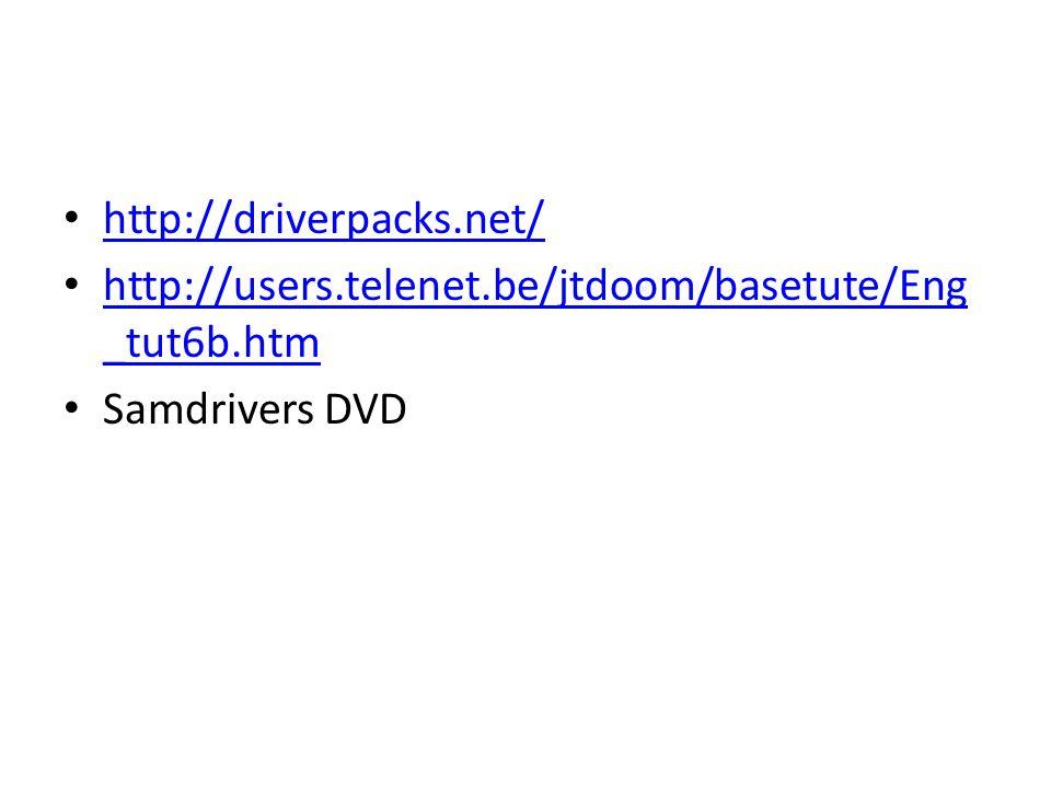 http://driverpacks.net/ http://users.telenet.be/jtdoom/basetute/Eng _tut6b.htm http://users.telenet.be/jtdoom/basetute/Eng _tut6b.htm Samdrivers DVD