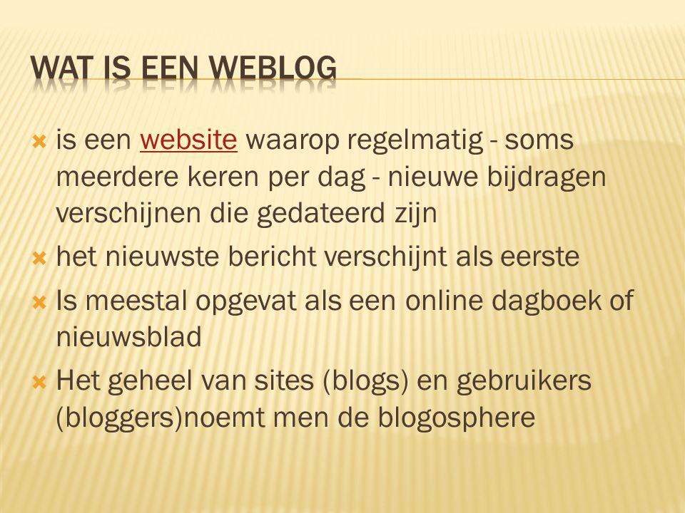  Een website aanmaken is moeilijk  Een blog aanmaken is niet moeilijker dan het maken van een email  Doordat dit eenvoudig is de inhoud meestal recent,persoonlijk en vlot leesbaar