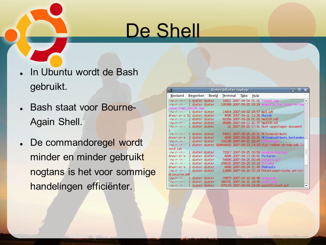 De Shell In Ubuntu wordt de Bash gebruikt. Bash staat voor Bourne- Again Shell. De commandoregel wordt minder en minder gebruikt nogtans is het voor s