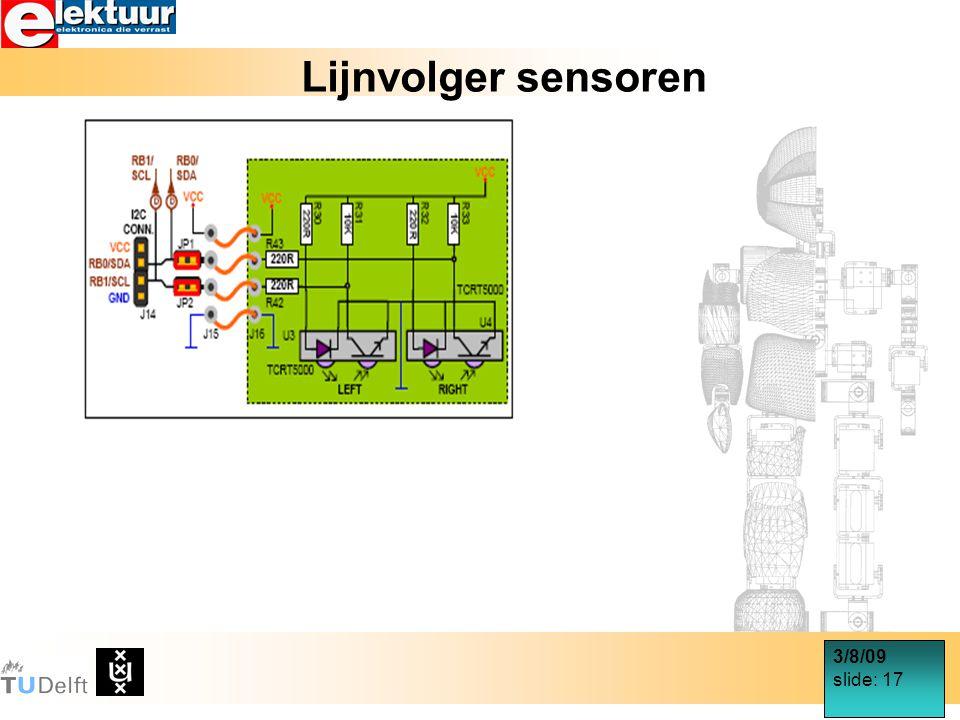 3/8/09 slide: 17 Lijnvolger sensoren