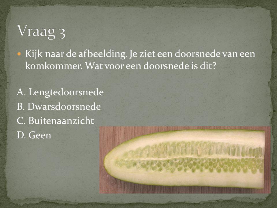 Kijk naar de afbeelding.Je ziet een doorsnede van een komkommer.