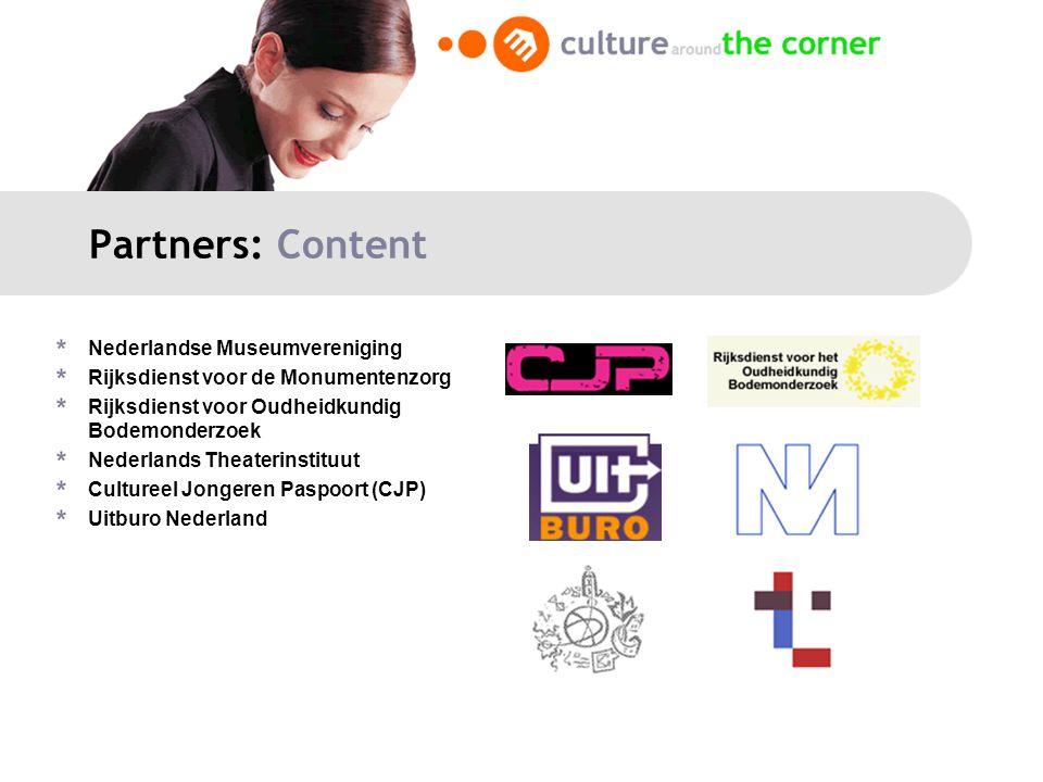 Partners: Content Nederlandse Museumvereniging Rijksdienst voor de Monumentenzorg Rijksdienst voor Oudheidkundig Bodemonderzoek Nederlands Theaterinstituut Cultureel Jongeren Paspoort (CJP) Uitburo Nederland