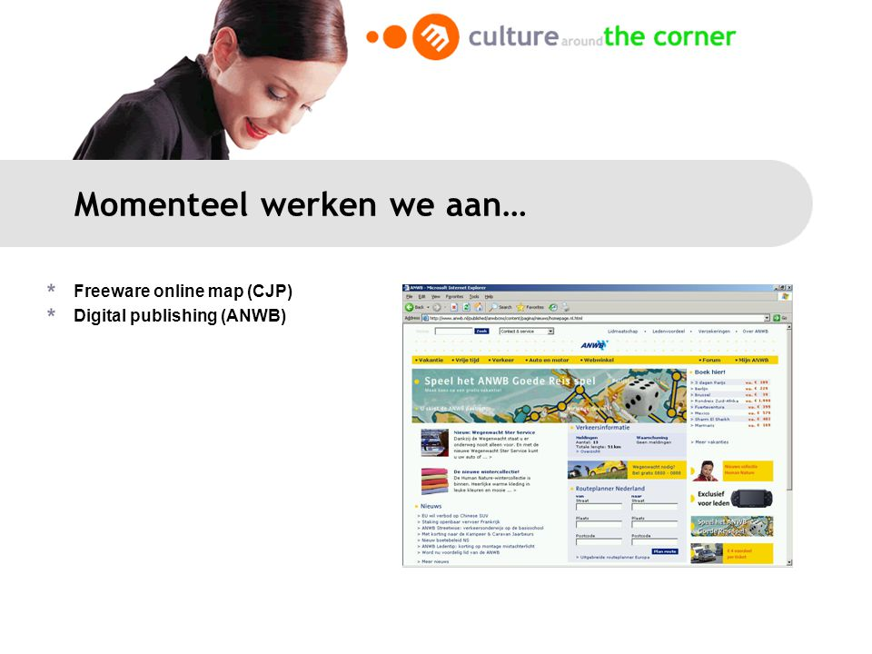 Momenteel werken we aan… Freeware online map (CJP) Digital publishing (ANWB)