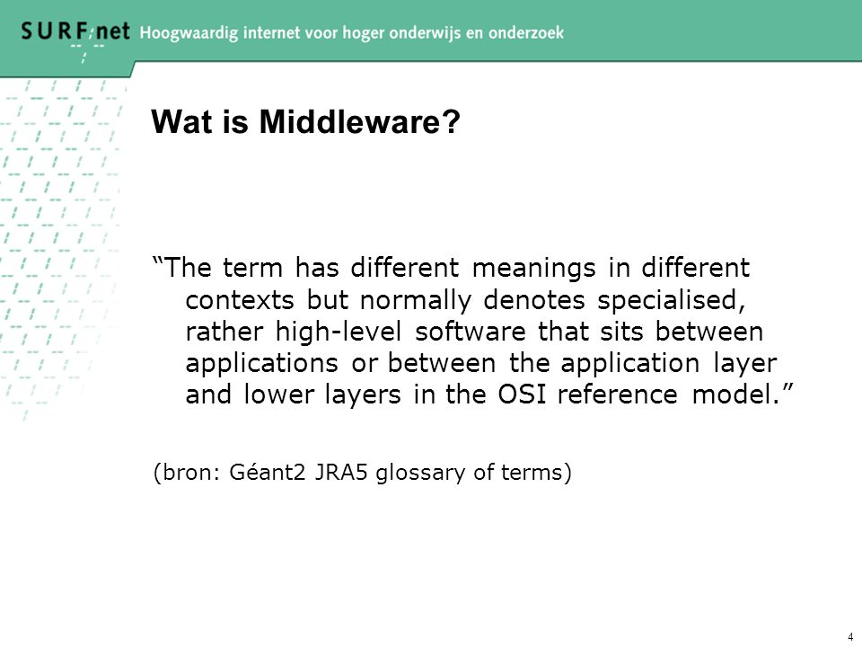 4 Wat is Middleware.