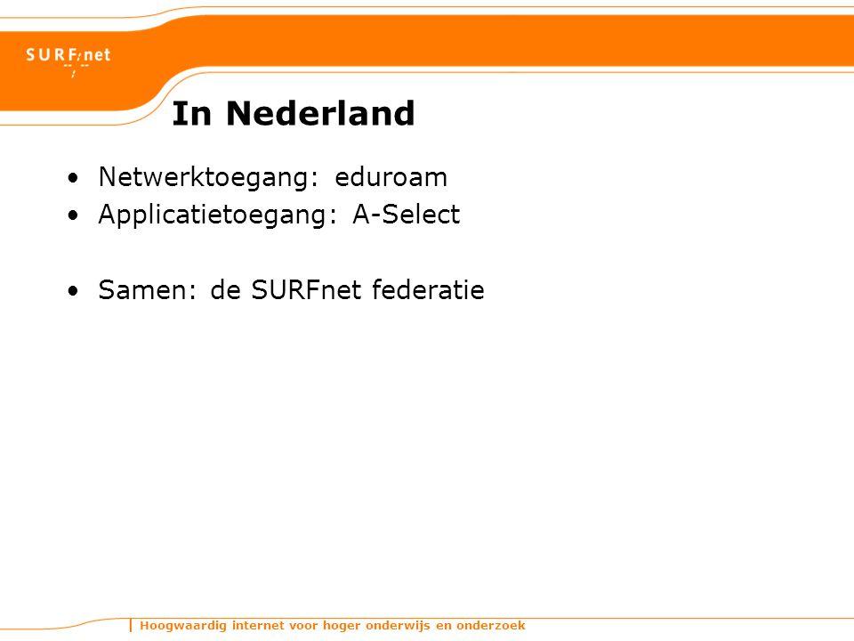 Hoogwaardig internet voor hoger onderwijs en onderzoek In Nederland Netwerktoegang: eduroam Applicatietoegang: A-Select Samen: de SURFnet federatie