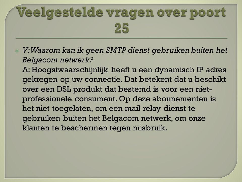  V: Waarom kan ik geen SMTP dienst gebruiken buiten het Belgacom netwerk.