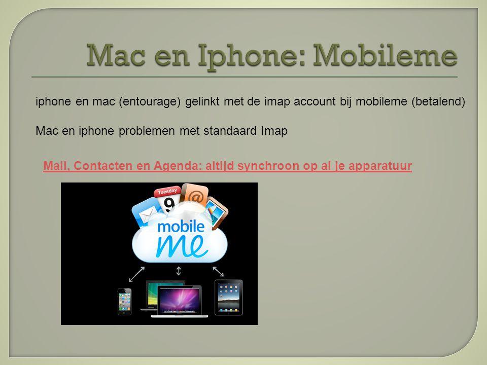 iphone en mac (entourage) gelinkt met de imap account bij mobileme (betalend) Mac en iphone problemen met standaard Imap Mail, Contacten en Agenda: altijd synchroon op al je apparatuur