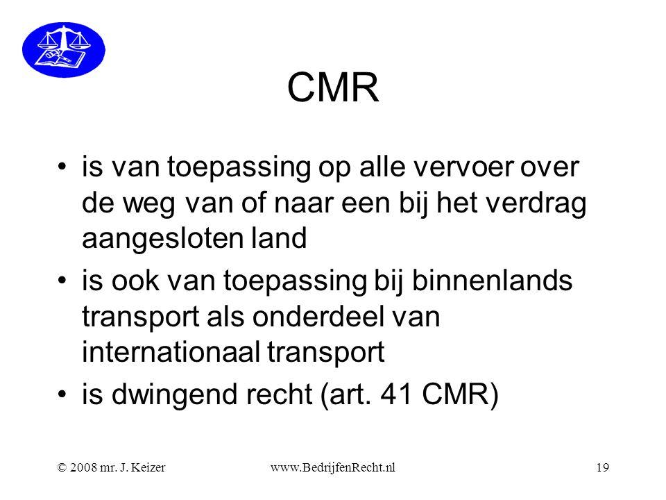CMR is van toepassing op alle vervoer over de weg van of naar een bij het verdrag aangesloten land is ook van toepassing bij binnenlands transport als onderdeel van internationaal transport is dwingend recht (art.