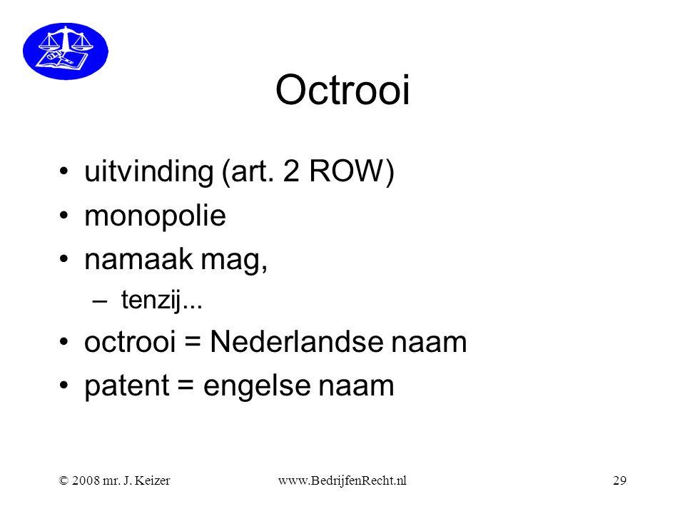 © 2008 mr.J. Keizerwww.BedrijfenRecht.nl29 Octrooi uitvinding (art.