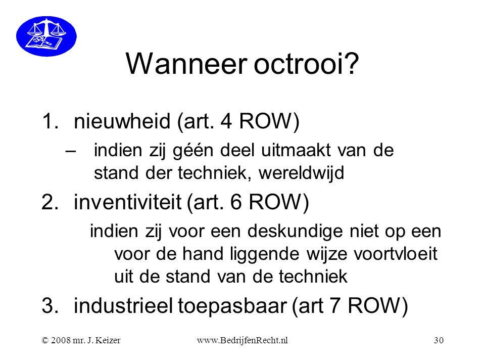 © 2008 mr.J. Keizerwww.BedrijfenRecht.nl30 Wanneer octrooi.