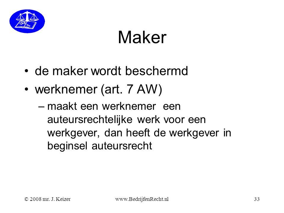 © 2008 mr.J. Keizerwww.BedrijfenRecht.nl33 Maker de maker wordt beschermd werknemer (art.