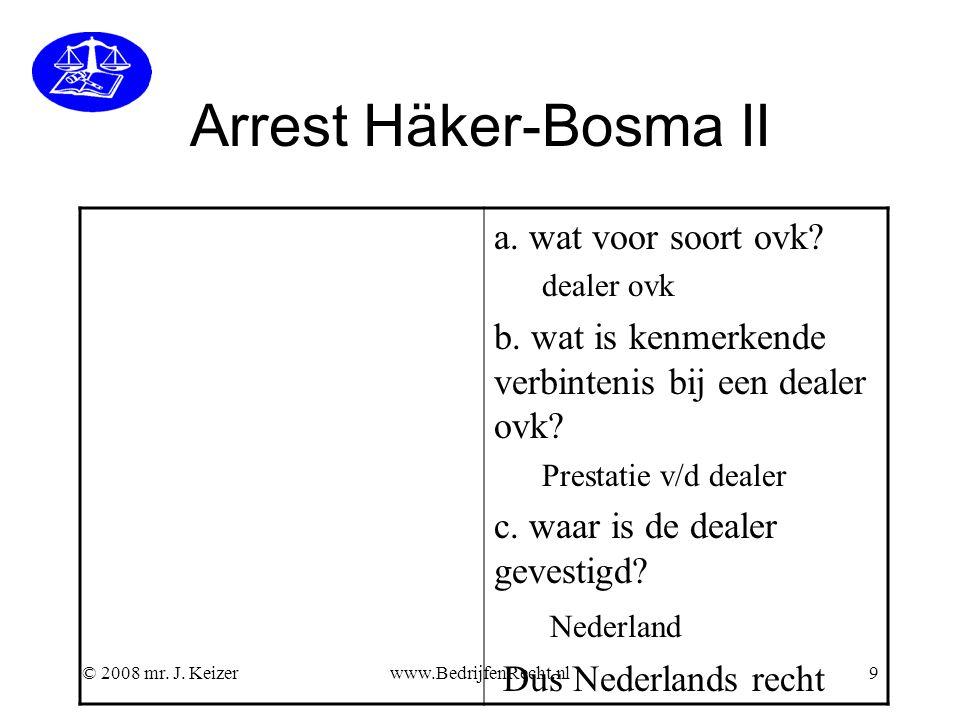 © 2008 mr.J. Keizerwww.BedrijfenRecht.nl9 Arrest Häker-Bosma II a.