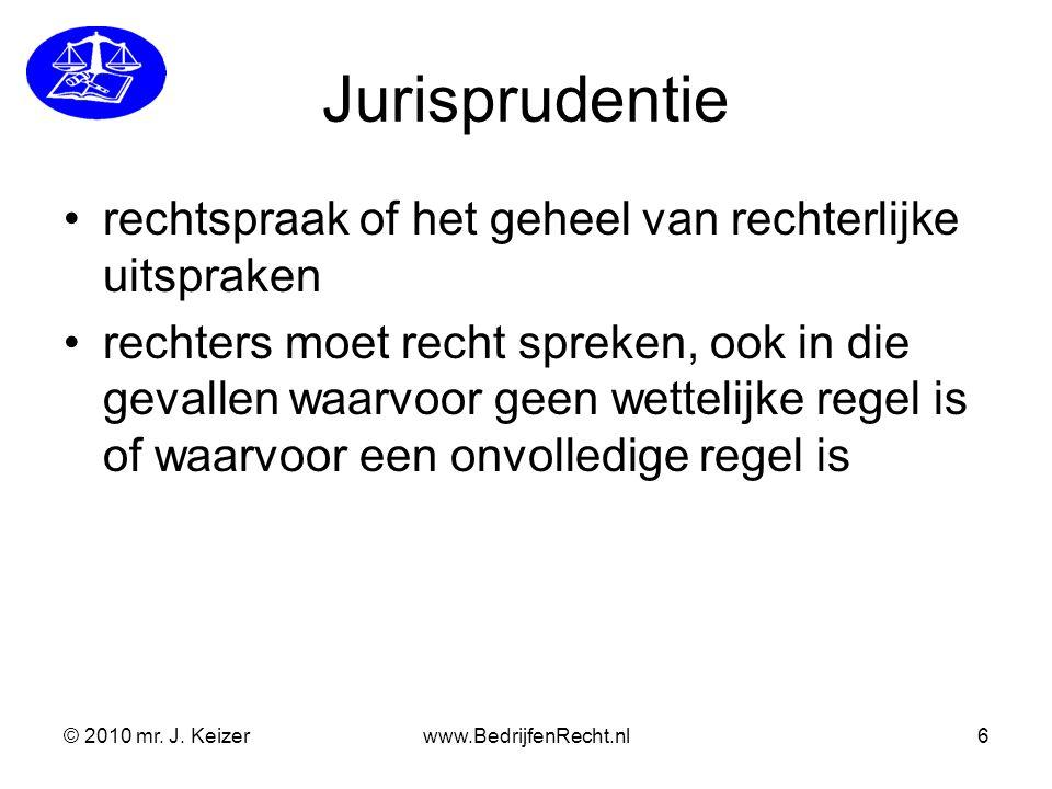 Gewoonte recht ongeschreven regels: –gewoonten –gebruiken een rechter kan er rekening mee houden © 2010 mr.