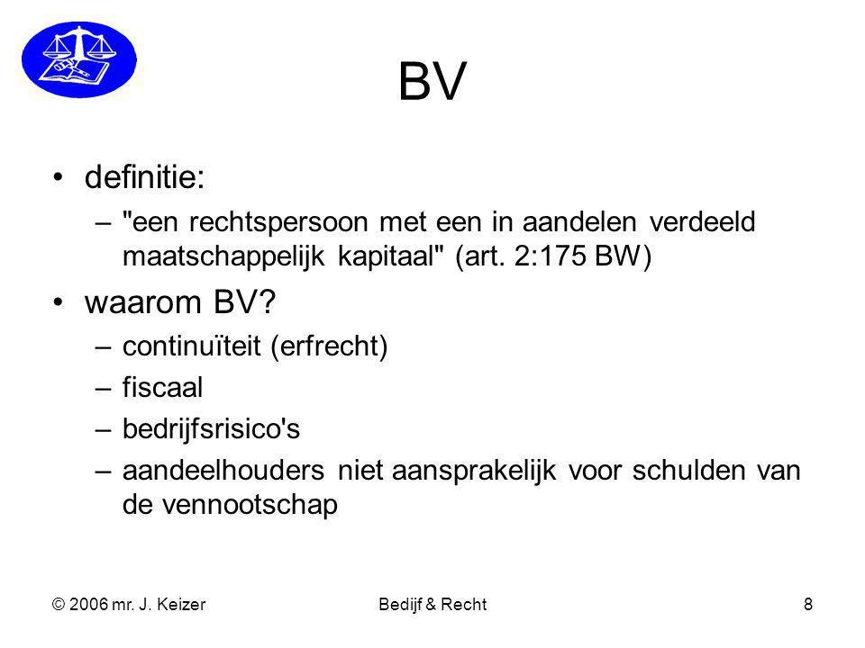 © 2006 mr. J. KeizerBedijf & Recht8 BV definitie: –
