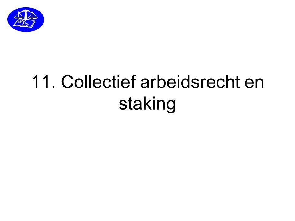 11. Collectief arbeidsrecht en staking