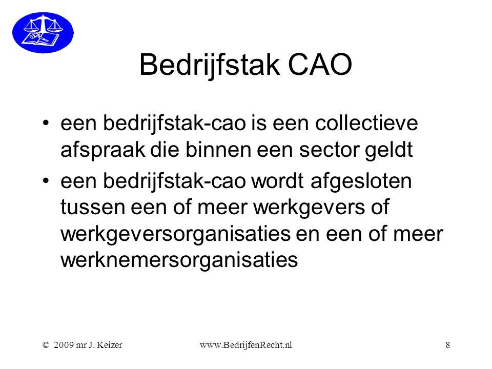 Bedrijfstak CAO een bedrijfstak-cao is een collectieve afspraak die binnen een sector geldt een bedrijfstak-cao wordt afgesloten tussen een of meer we