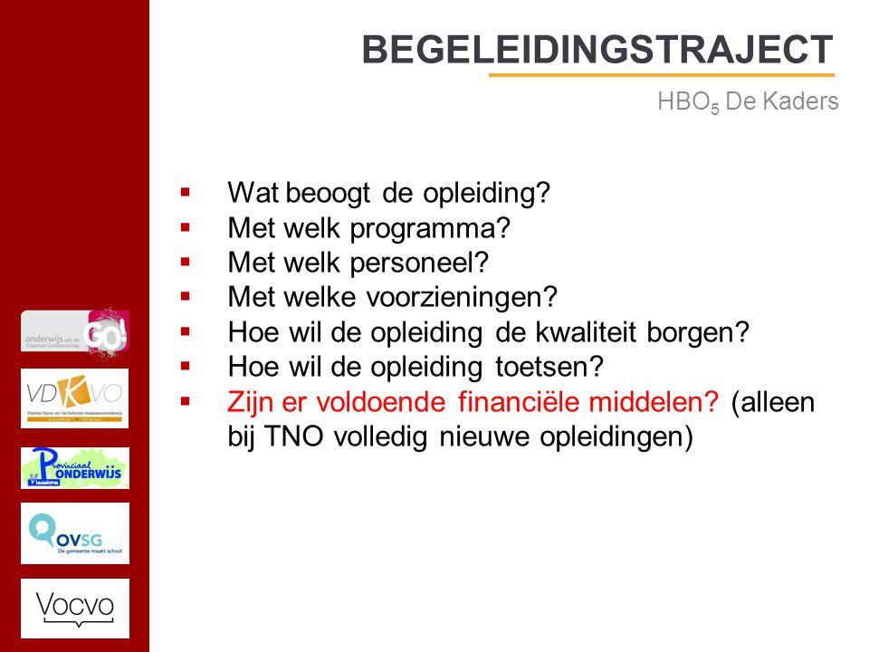 17/09/2014 BEGELEIDINGSTRAJECT  Wat beoogt de opleiding.