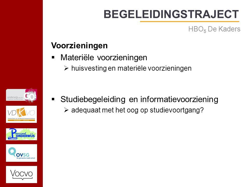17/09/2014 Voorzieningen  Materiële voorzieningen  huisvesting en materiële voorzieningen  Studiebegeleiding en informatievoorziening  adequaat met het oog op studievoortgang.